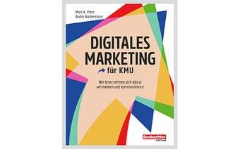 Das Schweizer Standardwerk zum Digitalen Marketing kommt von der FHNW