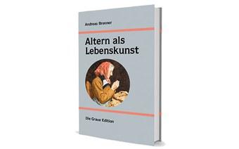 Neue Publikation: «Altern als Lebenskunst»