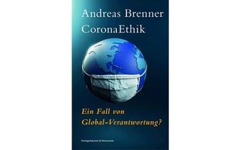 Neue Publikation: CoronaEthik. Ein Fall von Global-Verantwortung?