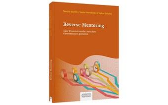 Neue Publikation: Reverse Mentoring – Den Wissenstransfer zwischen Generationen gestalten