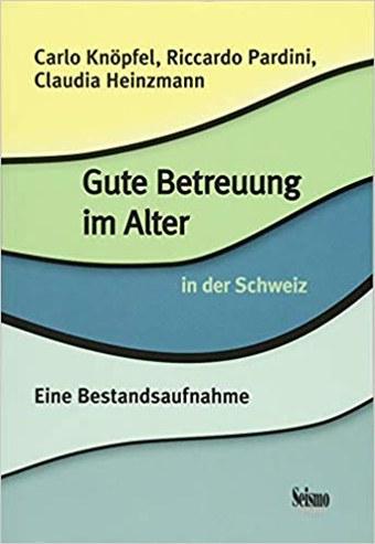 """Buchcover von """"Gute Betreuung im Alter in der Schweiz. Eine Bestandsaufnahme."""""""