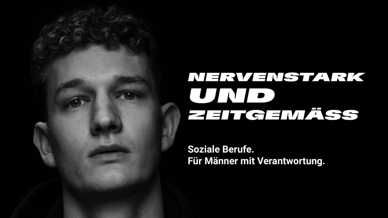 Porträt eines jungen Mannes und der Slogan: Nervenstark und zeitgemäss. Soziale Berufe. Für Männer mit Verantwortung.