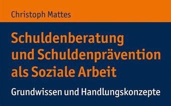 Neues Buch «Schuldenberatung und Schuldenprävention als Soziale Arbeit»