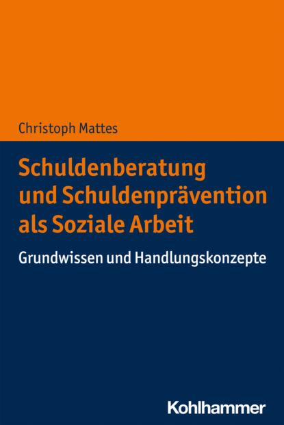 """Buchcover von """"Schuldenberatung und Schuldenprävention als Soziale Arbeit"""""""