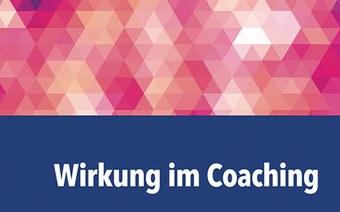 Neues Buch «Wirkung im Coaching»
