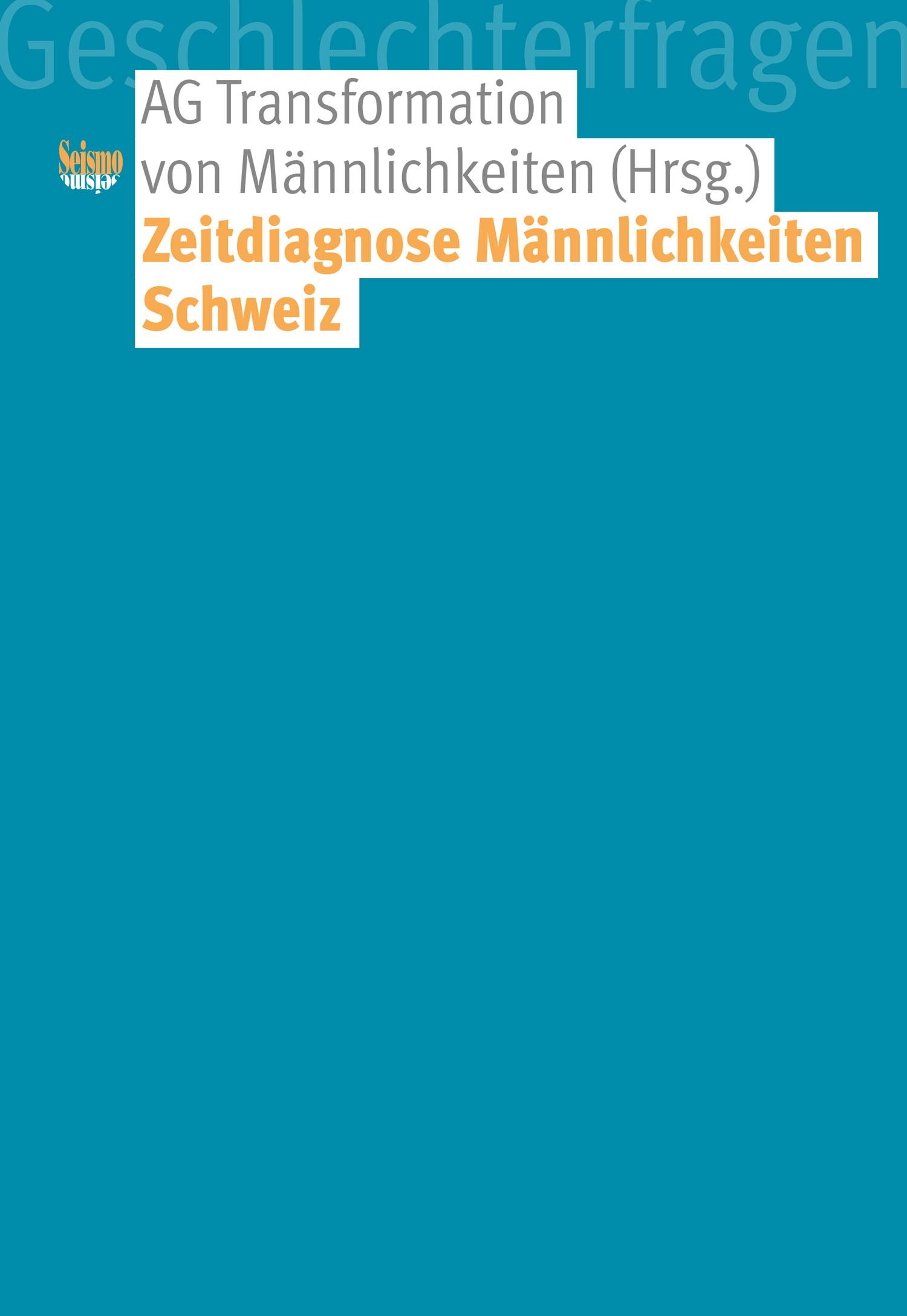 """Buchcover """"Zeitdiagnose Männlichkeiten Schweiz"""""""
