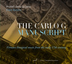 CD: The Carlo G Manuscript. Virtuoso liturgical music from the early 17th century