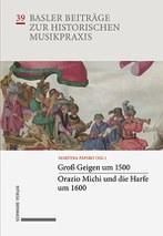 MartinaPapiro (Hg.) Groß Geigen um 1500 · Orazio Michi und die Harfe um 1600