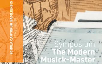 """Symposium """"The Modern Musick-Master"""" – Historischer und historisch-informierter Musikunterricht, 21. - 23. November 2019"""